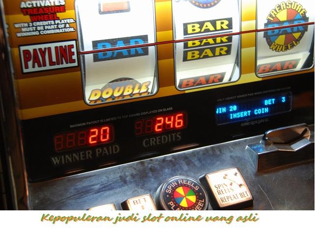 Kepopuleran judi slot online uang asli