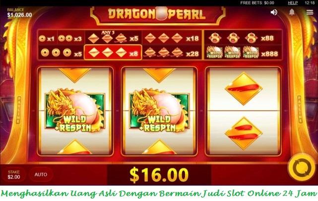 Menghasilkan Uang Asli Dengan Bermain Judi Slot Online 24 Jam
